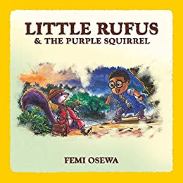 Little Rufus & The Purple Squirrel: Book for Children About Friendship and Kindness (Adventure to Friendship 1) by [Femi Osewa]