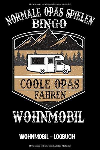"""Wohnmobil Logbuch: Coole Opas fahren Wohnmobil Camper Wohnmobil Reise Buch - Reisemobil Tagebuch / Notizbuch 6\""""x 9\"""" Seitengröße (wie DIN A5)"""