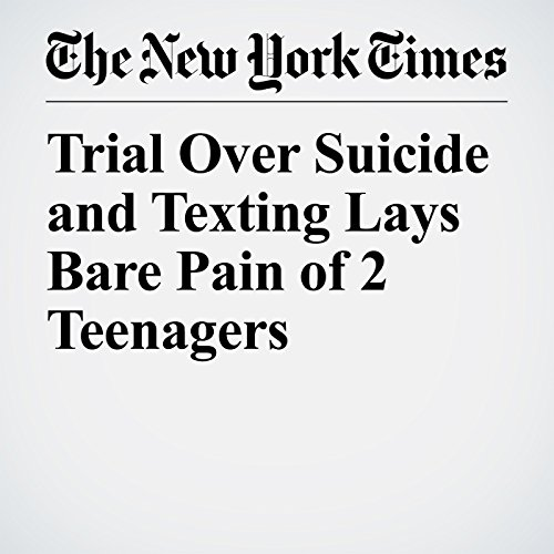 Trial Over Suicide and Texting Lays Bare Pain of 2 Teenagers copertina