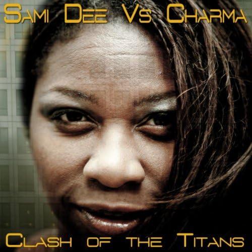 Sami Dee Vs Charma