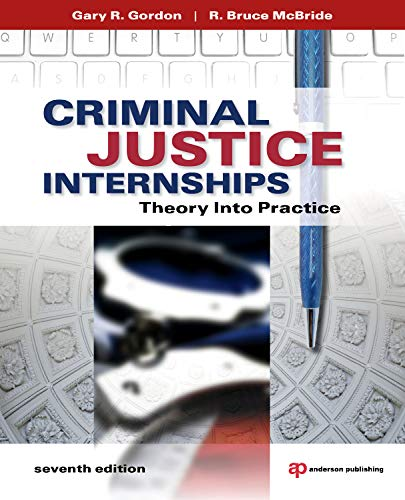 Criminal Justice Internships, Seventh Edition: Theory...