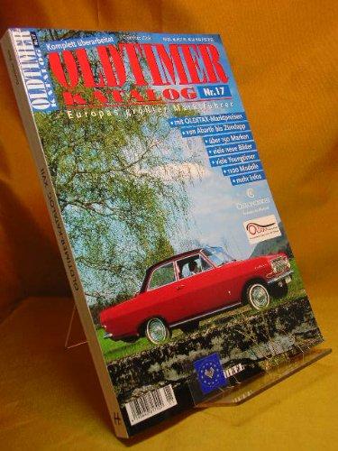 Oldtimer Katalog Nr. 17. Europas größter Marktführer. mit OLDITAX- Marktpreisen, von Abarth bis Zündapp, über 150 Marken, viele neue Bilder, 1100 Modelle, mehr Infos