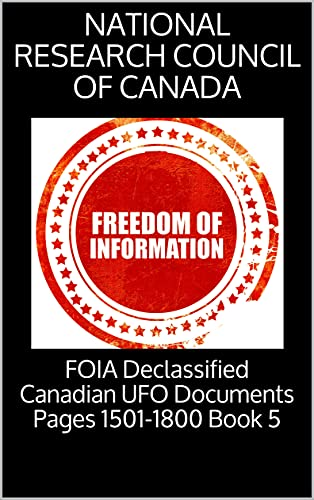 FOIA Declassified Canadian UFO Documents Pages 1501-1800 Book 5 (English Edition)