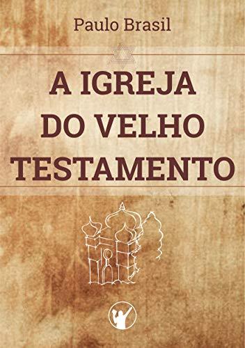 A Igreja do Velho Testamento.