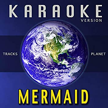 Mermaid (Karaoke Version)
