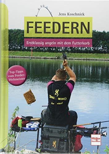 Feedern: Erstklassig angeln mit dem Futterkorb