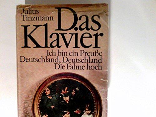 das klavier: ich bin preuße / deutschland, deutschland / die fahne hoch. eine roman - triologie (in einem band)