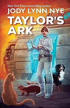 Taylor's Ark by [Jody Lynn Nye]