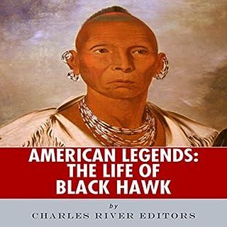 American Legends: The Life of Black Hawk audiobook cover art