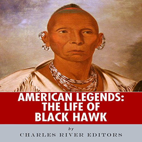 American Legends: The Life of Black Hawk audiobook cover art