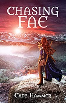 Chasing Fae by [Cady Hammer]