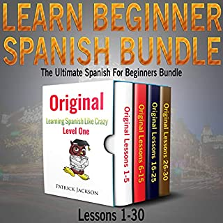 Learn Beginner Spanish Bundle: The Ultimate Spanish for Beginners Bundle: Lessons 1 to 30      From the Original Learning Spanish like Crazy Level 1              By:                                                                                                                                 Patrick Jackson                               Narrated by:                                                                                                                                 Paul Rodriguez,                                                                                        Juan Noble,                                                                                        Jessica Ramos-Collins                      Length: 20 hrs and 37 mins     86 ratings     Overall 4.3