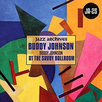 Jazz Archives Presents: Buddy Johnson at the Savoy Ballroom (1945-1946)