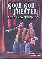 Good God Theatre Act 2: New Testament [DVD]