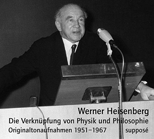 Die Verknüpfung von Physik und Philosophie: Originaltonaufnahmen 1951–1967