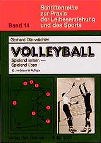 Schriftenreihe zur Praxis der Leibeserziehung und des Sports, Bd.14, Volleyball spielend lernen, spielend üben
