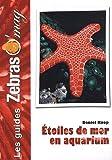 Les Étoiles de mer en aquarium - Soins et reproduction