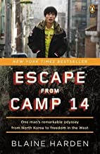 Escape from Camp 14: One Man's Remarkable Odyssey from North Korea to Freedom in the West - March, 2013