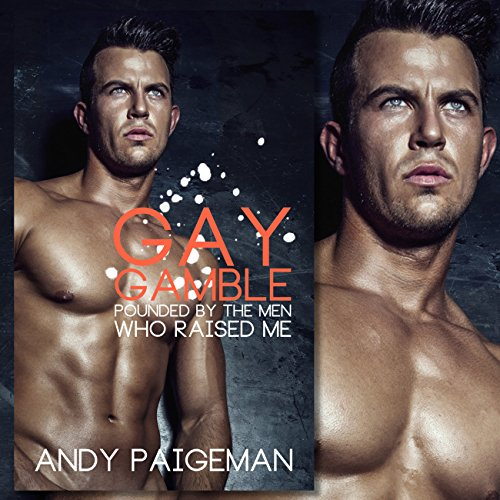 Gay Gamble: Pounded by the Men Who Raised Me audiobook cover art