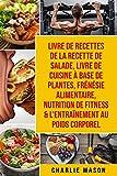 Livre de recettes de la recette de salade, Livre De Cuisine À Base De Plantes, Frénésie alimentaire, Nutrition de fitness & L'entraînement au poids corporel