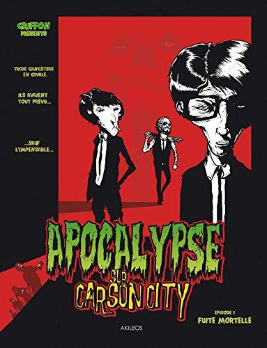 Apocalypse sur Carson City T1: Fuite mortelle