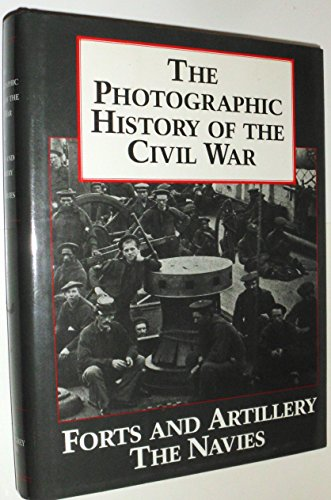 Price comparison product image The Photographic History of the Civil War : Forts and Artillery - The Navies (Vol. 3)