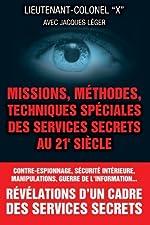 Missions, methodes, techniques speciales des services secrets au 21e siecle de Lieutenant-colonel X