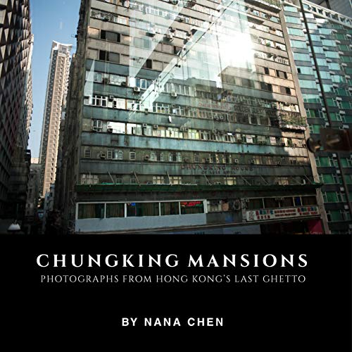 Chungking Mansions: Photographs from Hong Kong's last ghetto