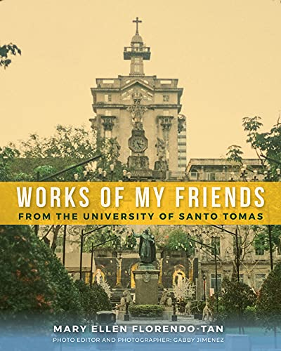 Works Of My Friends: From the University of Santo Tomas (English Edition)