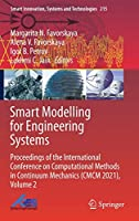 Smart Modelling for Engineering Systems: Proceedings of the International Conference on Computational Methods in Continuum Mechanics (CMCM 2021), Volume 2 (Smart Innovation, Systems and Technologies, 215)