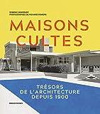 Maisons cultes - Trésors de l'architecture depuis 1900