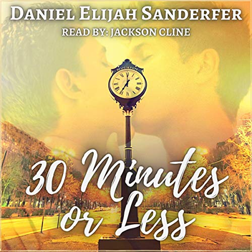 30 Minutes or Less Audiobook By Daniel Elijah Sanderfer cover art