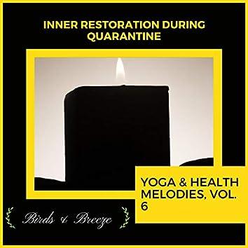 Inner Restoration During Quarantine - Yoga & Health Melodies, Vol. 6
