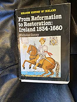 From Reformation to Restoration: Ireland, 1534-1660 - Book  of the Helicon History of Ireland