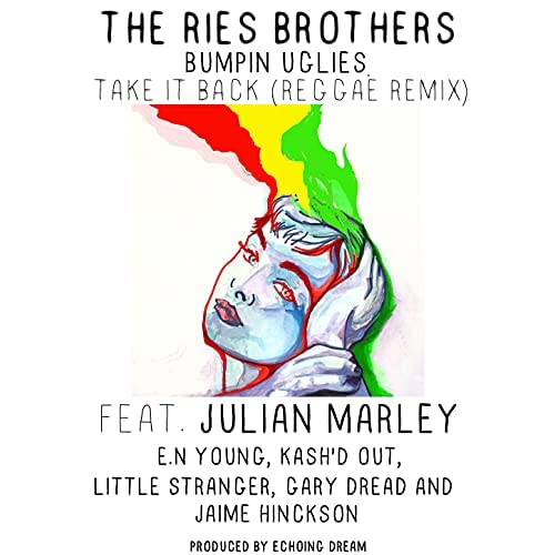 Bumpin Uglies & The Ries Brothers feat. Jaime Hinckson, Julian Marley, Echoing Dream, Gary Dread, Little Stranger, E.N Young & Kash'd Out