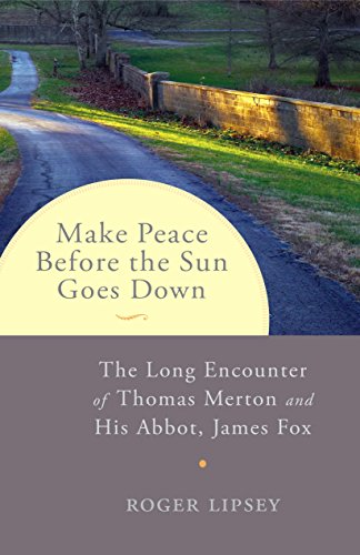 Image of Make Peace before the Sun Goes Down: The Long Encounter of Thomas Merton and His Abbot, James Fox