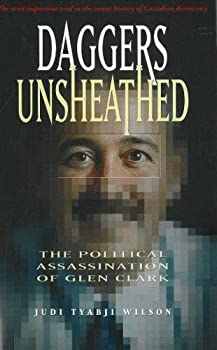 Hardcover Daggers Unsheathed: The Political Assassination of Glen Clark Book