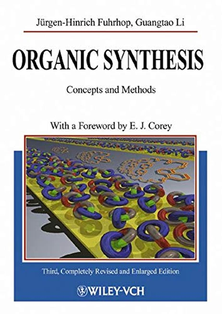 レザー不公平発言するOrganic Synthesis: Concepts and Methods