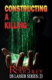 Constructing a Killing: Hang onto Lasser's coat tails you are in for a bumpy ride! (The DS Lasser Book 23)