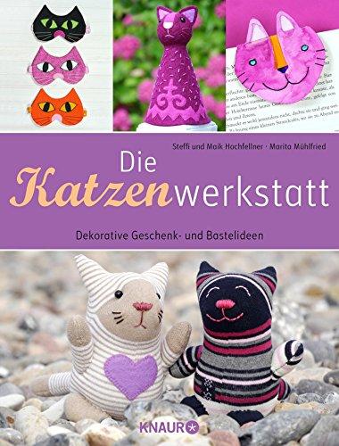 Die Katzenwerkstatt: Dekorative Geschenk- und Bastelideen