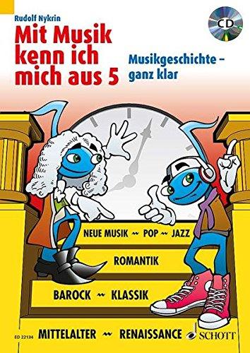 Mit Musik kenn ich mich aus: Musikgeschichte – ganz klar. Band 5. Ausgabe mit CD.
