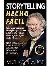 Storytelling Hecho Fácil:: Conecta con tu audiencia, con tus compradores y con tus clientes – Simple, rápido y rentable.