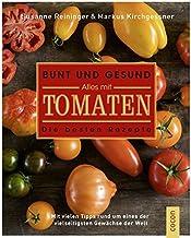 Bunt und gesund. Alles mit Tomaten: Die besten Rezepte