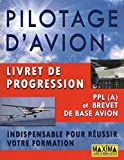 PILOTAGE D'AVION LIVRET DE PROGRESSION PPL (A) ET BREVET DE BASE AVION