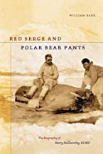 Online Reading Red Serge and Polar Bear Pants: The Biography of Harry Stallworthy, RCMP 0888644337/ PDF Ebook online