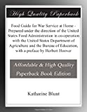 Food Guide for War Service at Home - Prepared under the direction of the United States Food Administration in co-operation with the United States ... Education, with a preface by Herbert Hoover