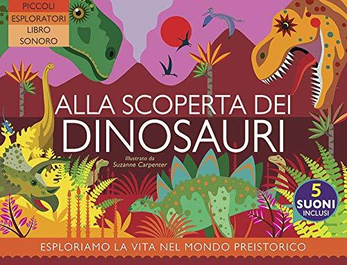 Alla scoperta dei dinosauri. Ediz. a colori (Giovani esploratori) (Tapa dura)