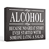 """Barnyard Designs Alcohol Because No Great Story Ever Started with Someone Eating A Salad Box Sign Vintage Primitive Home and Bar Decor 8"""" x 6"""""""