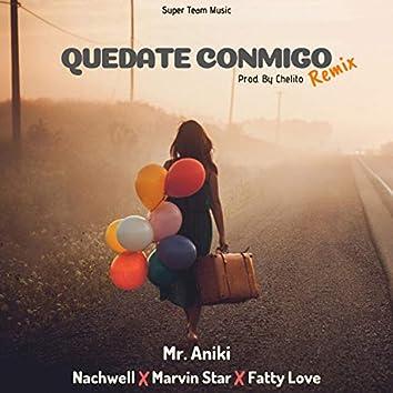 Quedate Conmigo (feat. Mr Aniki, Nachwell, Marvin Star & Fatty Love) [Remix]