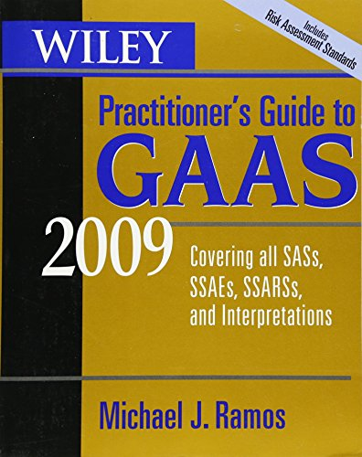 Wiley Practitioner's Guide to GAAS 2009: Covering all SASs, SSAEs, SSARSs, and Interpretations